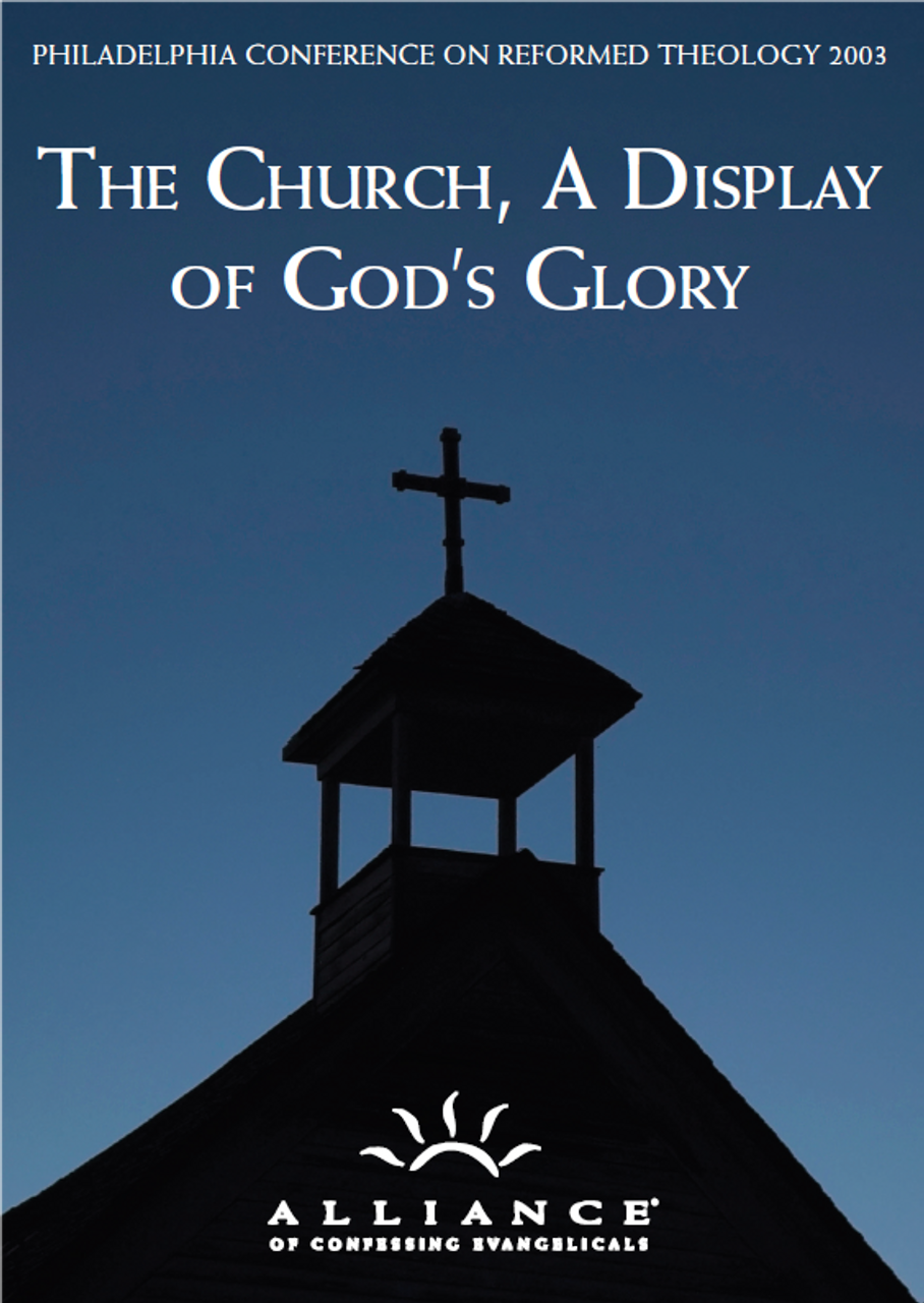 The Church, A Display of God's Glory PCRT 2003 Pre-Conference (CD Set)