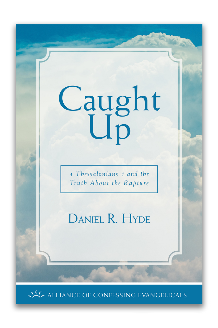 Caught Up: 1 Thessalonians 4 and the Truth About the Rapture (Booklet)