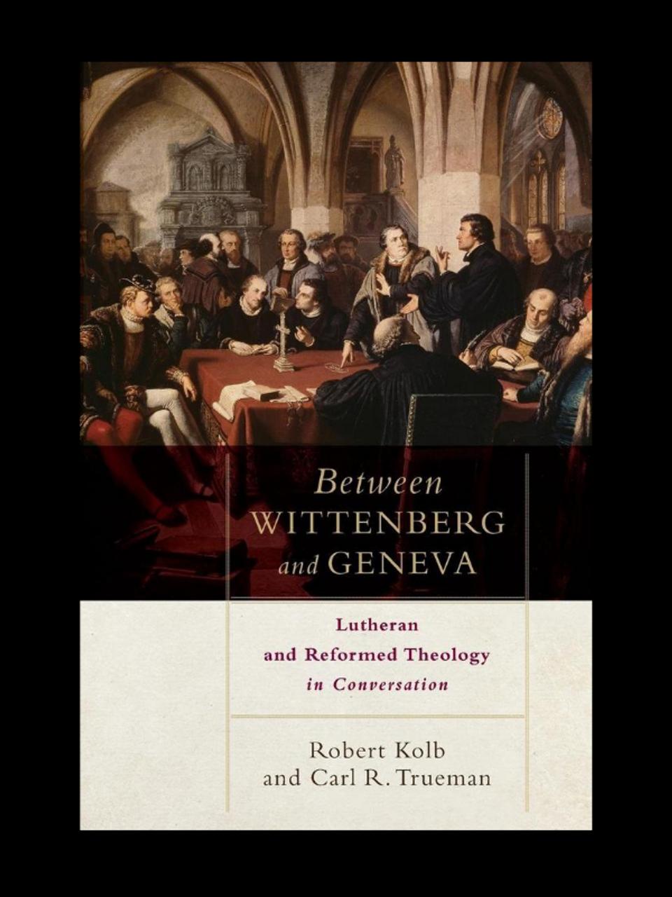 Between Wittenburg and Geneva (paperback)