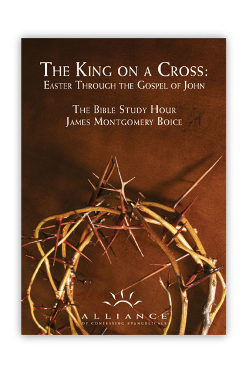 The King on a Cross: Easter in the Gospel of John (mp3 downloads)