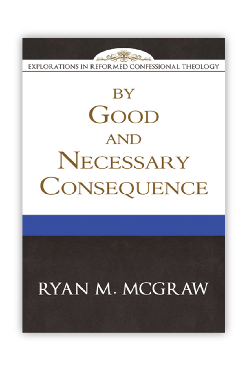 By Good and Necessary Consequence (Paperback)