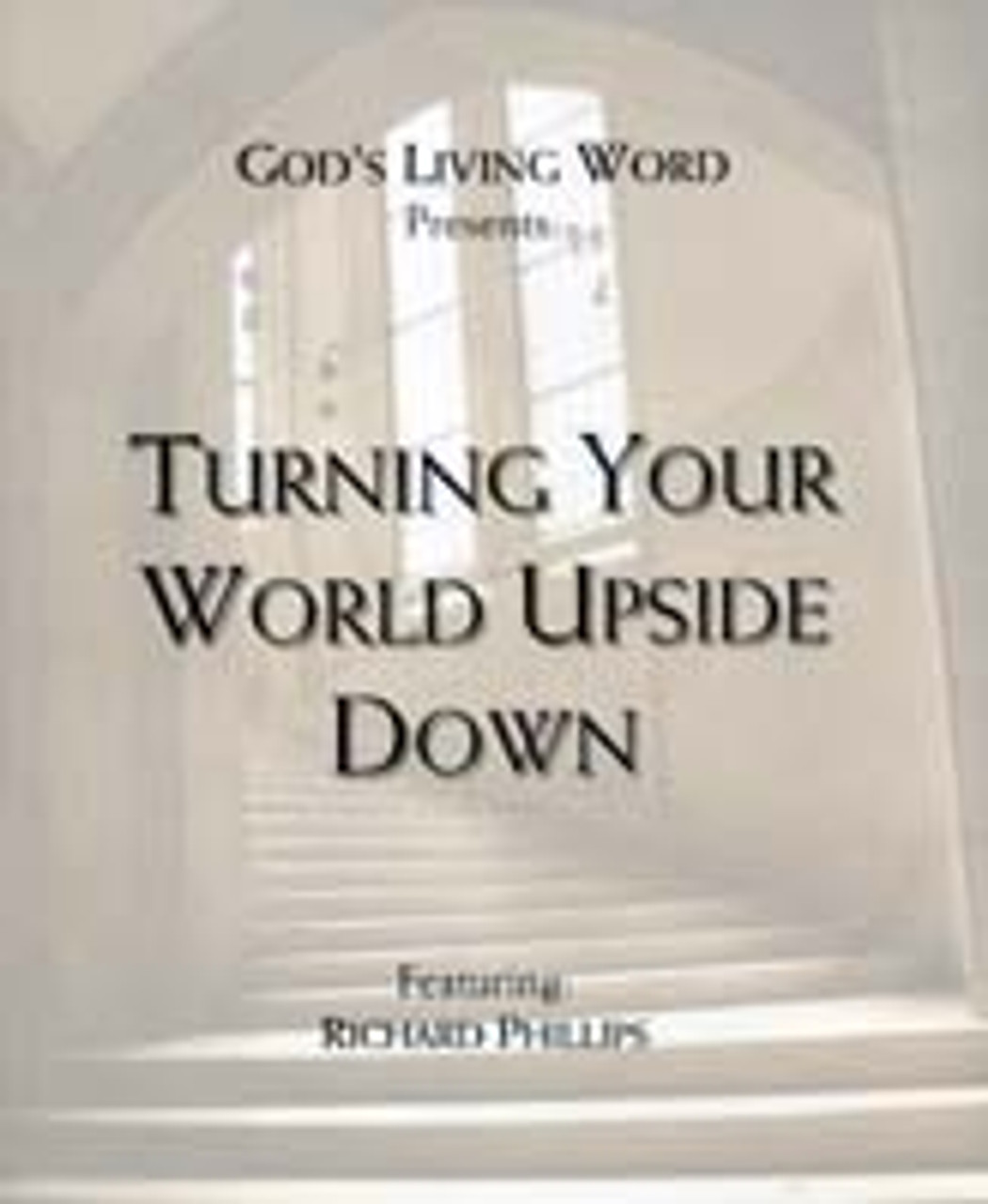 Turning Your World Upside Down, Part 1 (mp3 Download Set)