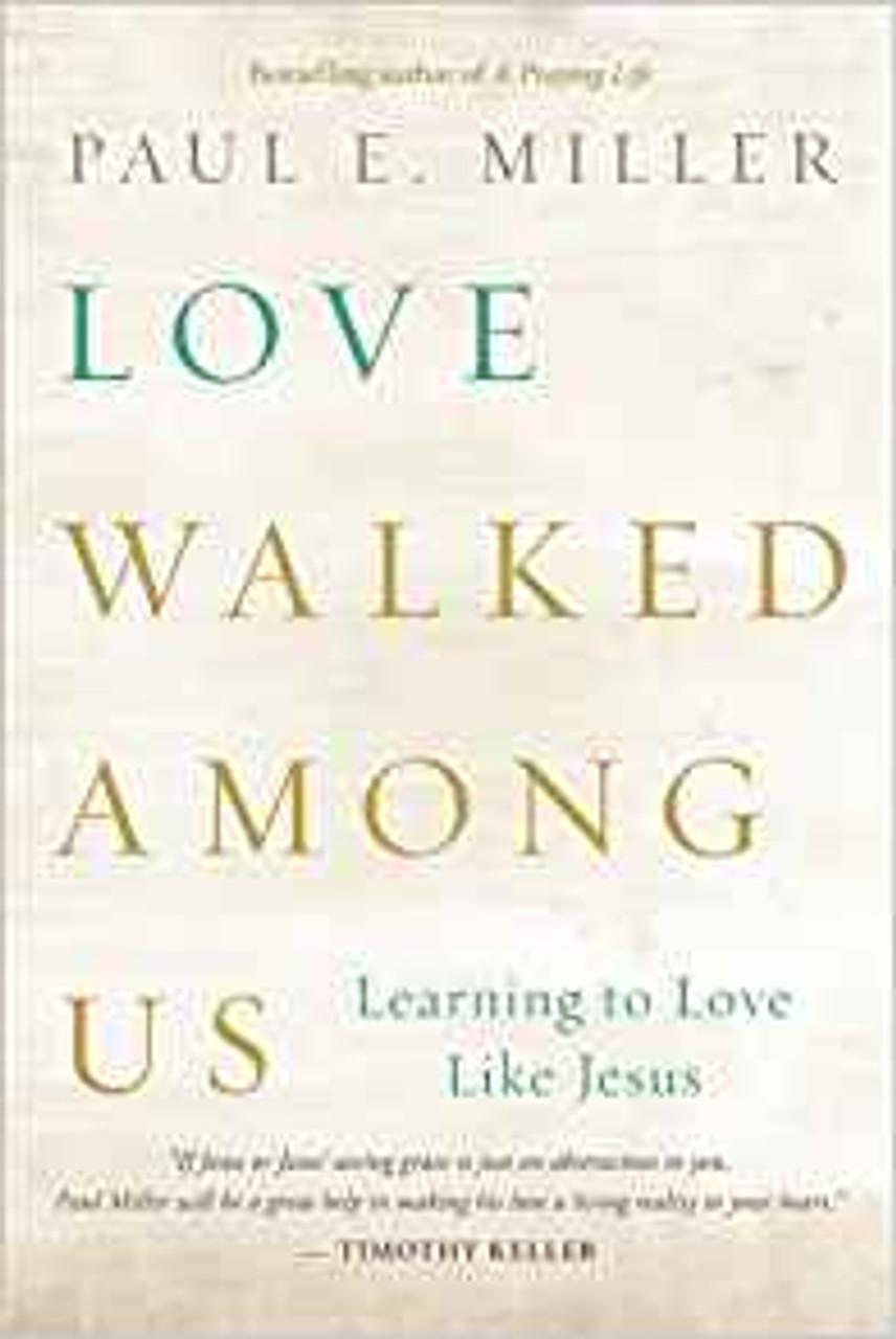 Love Walked Among Us (Paperback)
