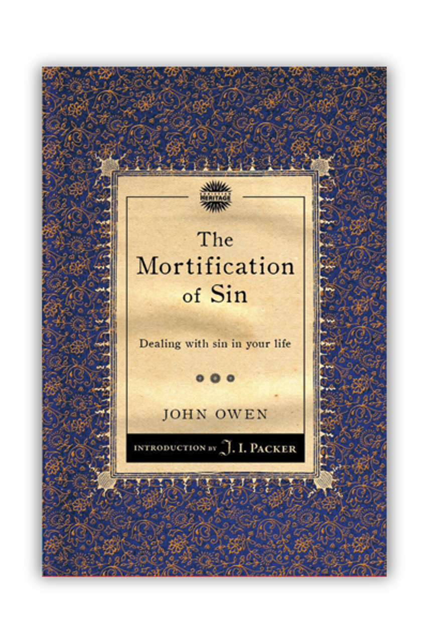 The Mortification of Sin: Dealing with Sin in Your Life (Paperback)