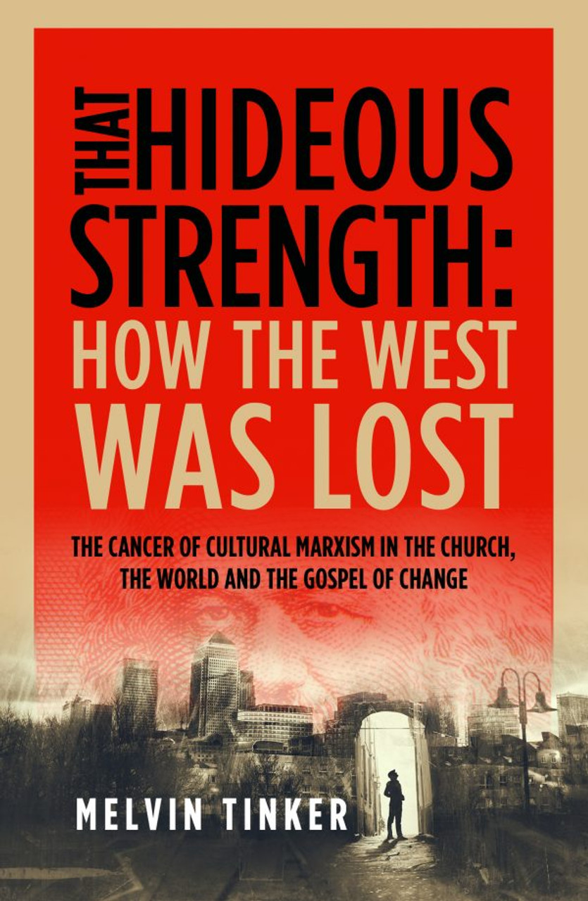 That Hideous Strength: How the West Was Lost (Paperback)