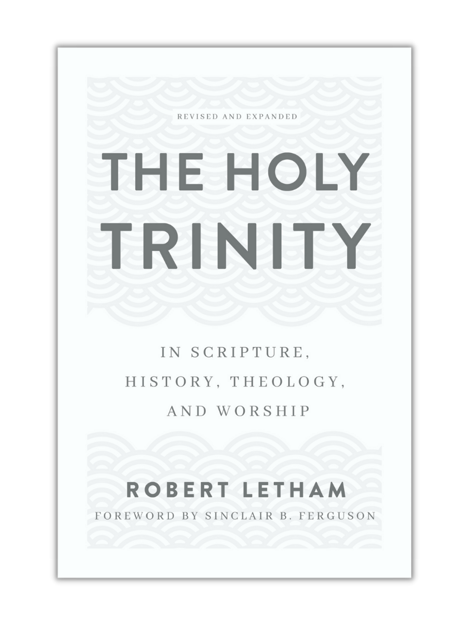 The Holy Trinity - Revised and Expanded (Paperback)