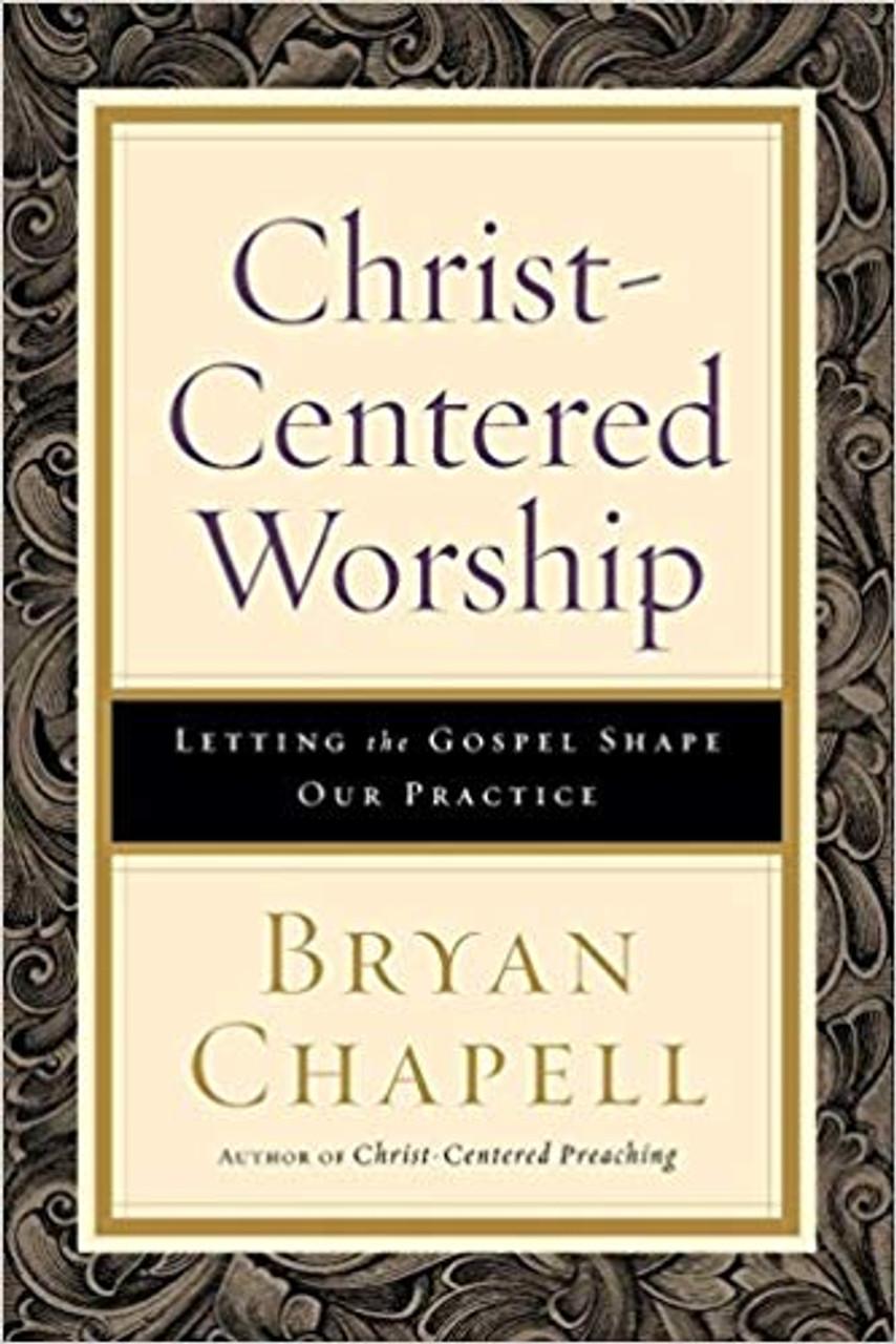 Christ-Centered Worship (Paperback)