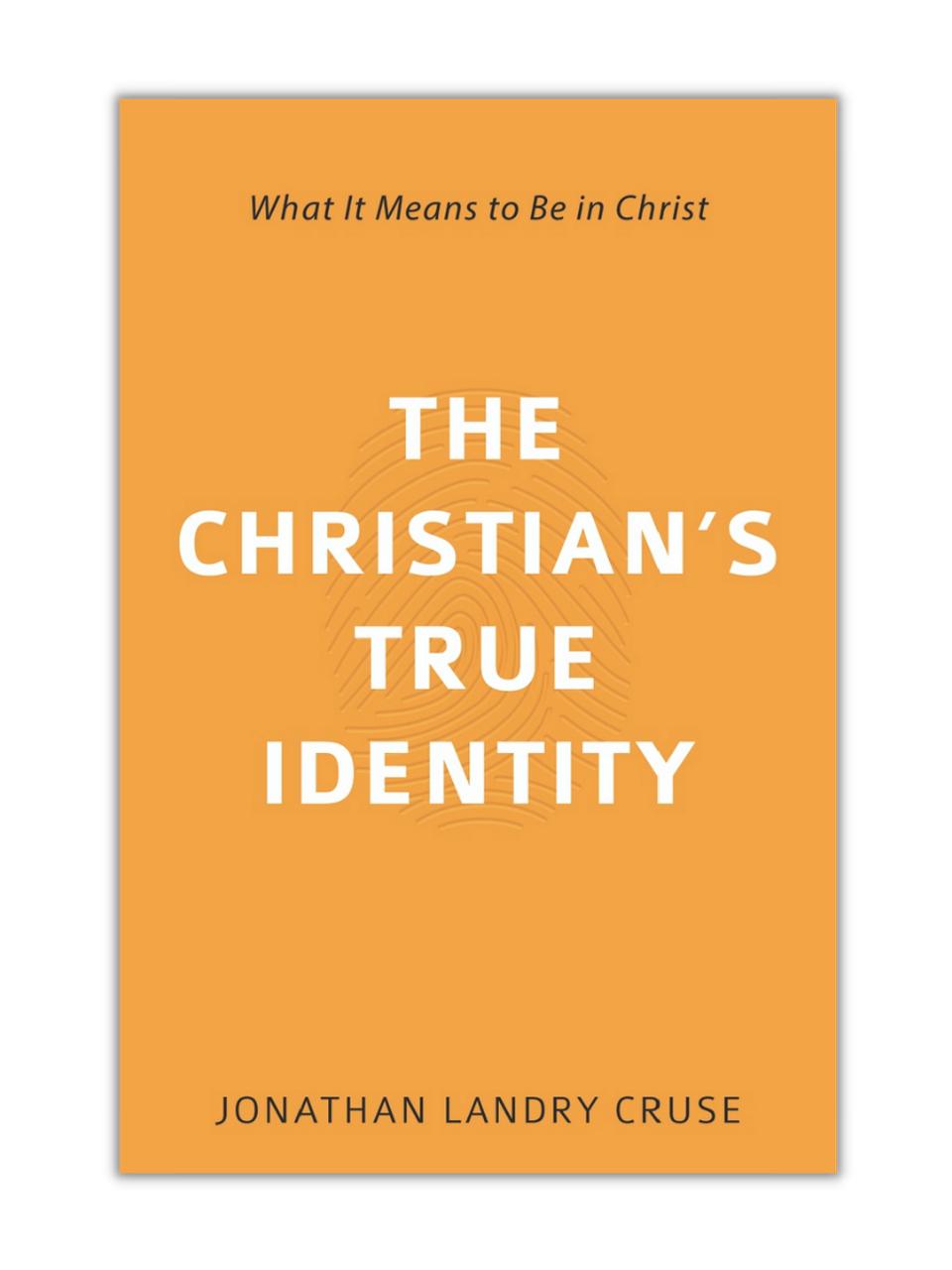 The Christian's True Identity (Paperback)