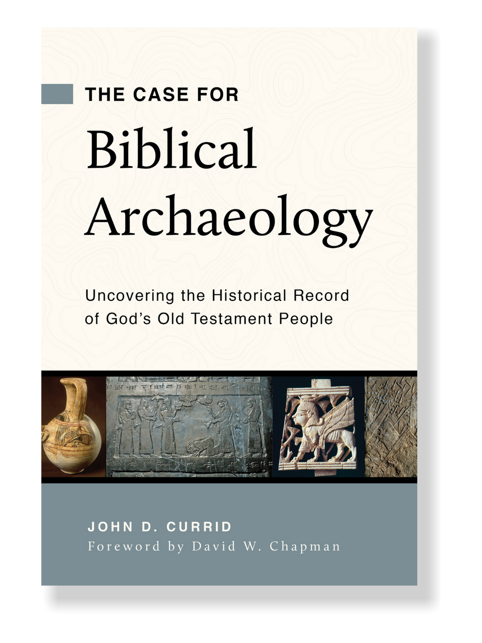 The Case for Biblical Archaeology (Paperback)