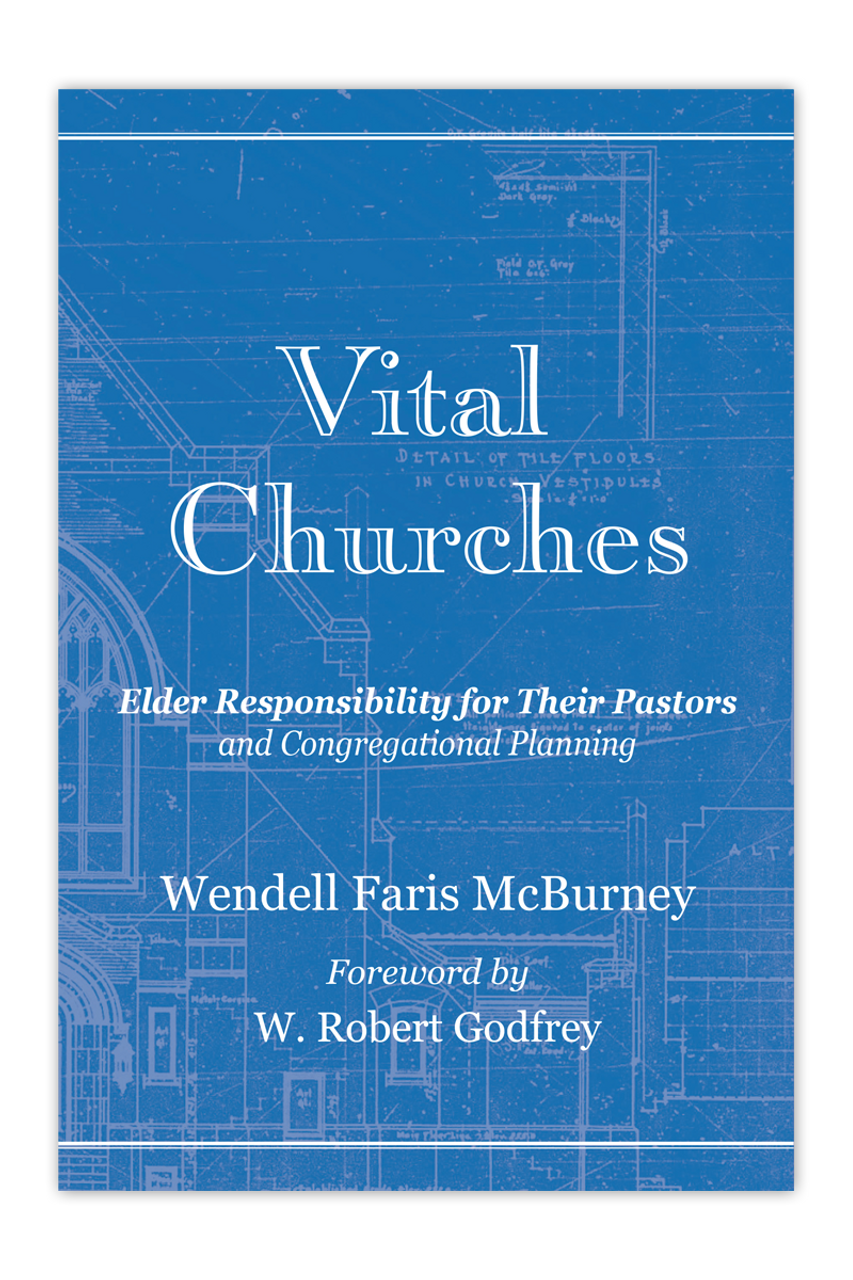 Vital Churches: Elder Responsibility for Their Pastors and Congregational Planning (Paperback)