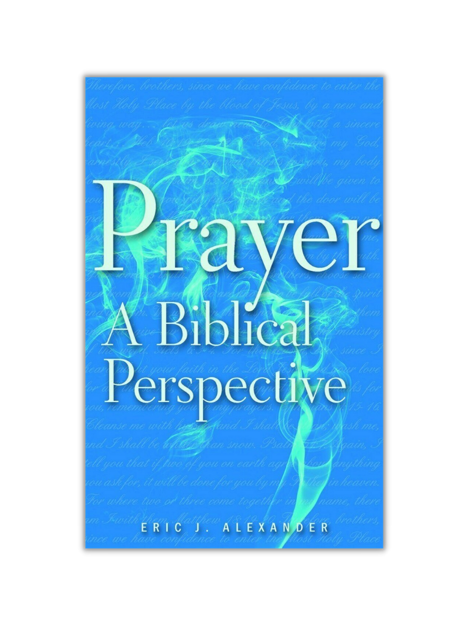 Prayer: A Biblical Perspective (Paperback)