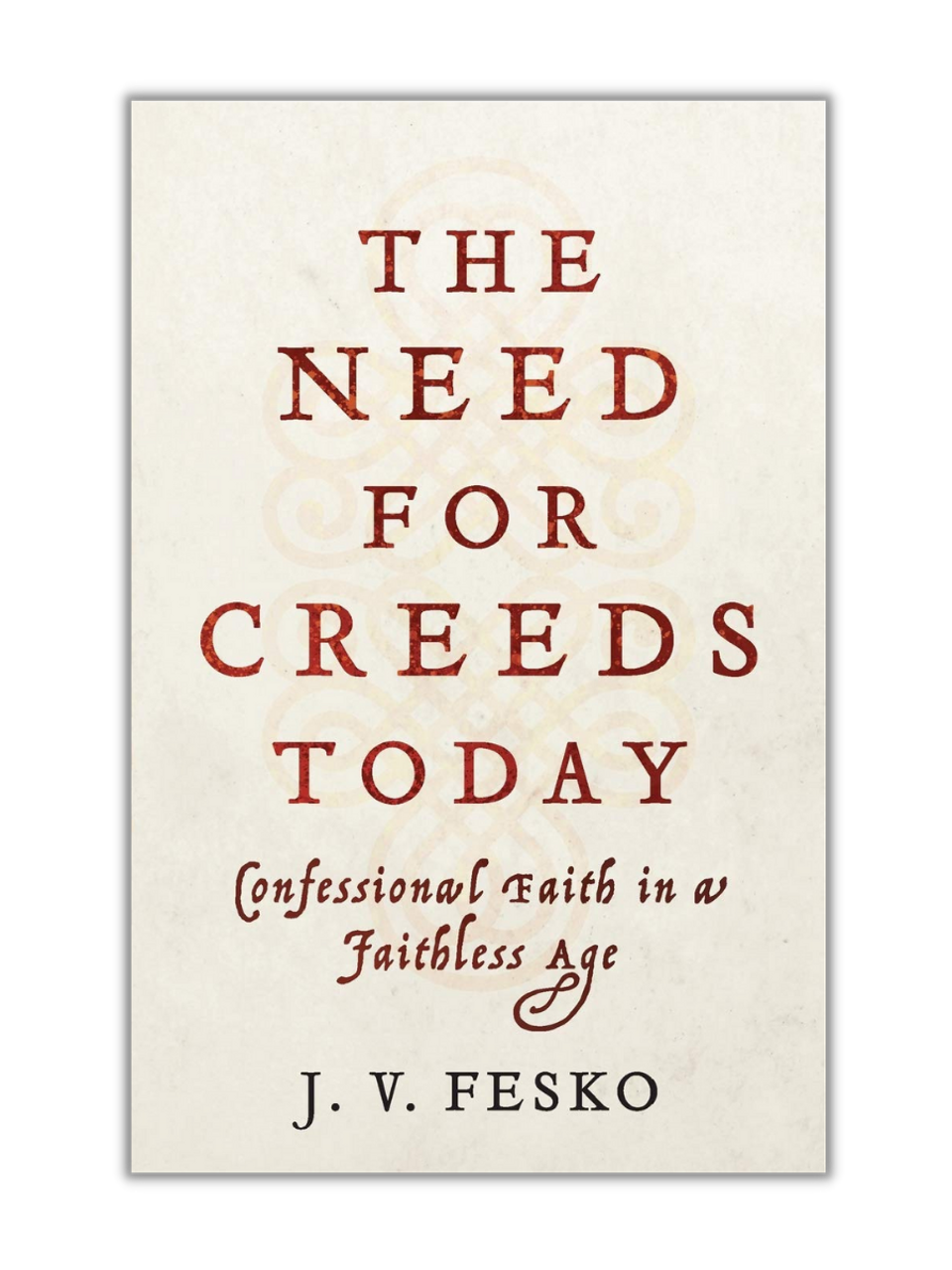 The Need for Creeds Today (Paperback)