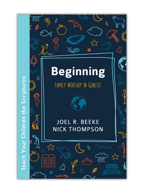 Beginning: Family Worship in Genesis (Paperback)