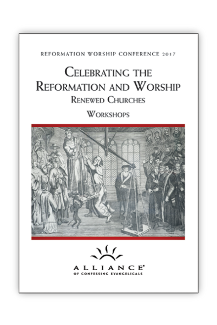 Celebrating The Reformation and Worship - Workshops (mp3 Downloads)