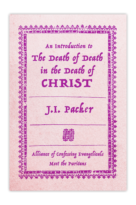 An Introduction to the Death of Death in the Death of Christ (Booklet)