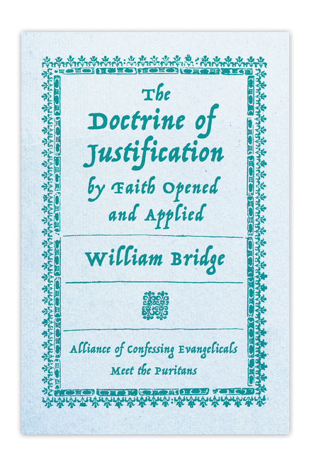 The Doctrine of Justification by Faith Opened and Applied (Booklet)