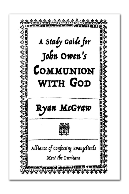 A Study Guide to John Owen's Communion With God (Booklet