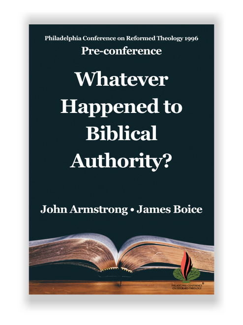 Whatever Happened to Biblical Authority? PCRT 1996 Pre-Conference (CD Set)
