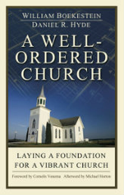 A Well-Ordered Church: Laying a Foundation for a Vibrant Church (Paperback)
