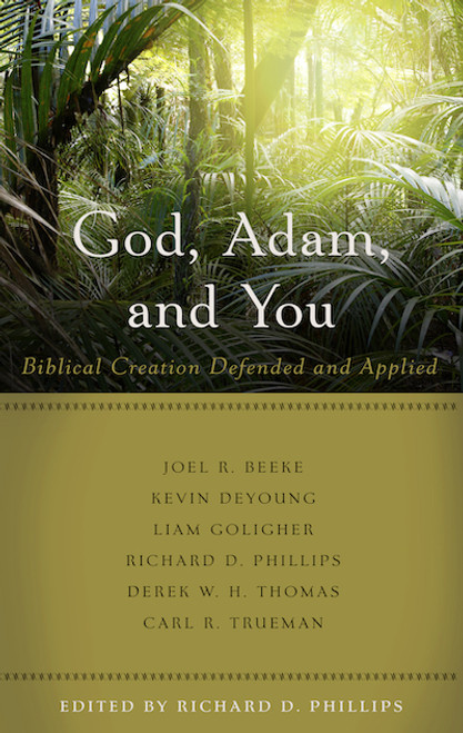 God, Adam and You: Biblical Creation Defined and Applied (Paperback)