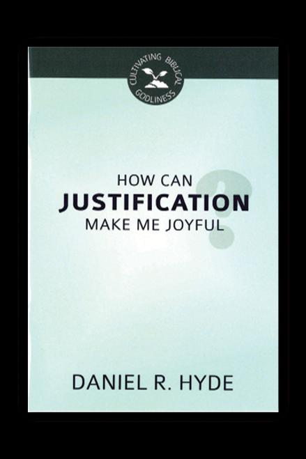 How Can Justification Make me Joyful (Paperback)