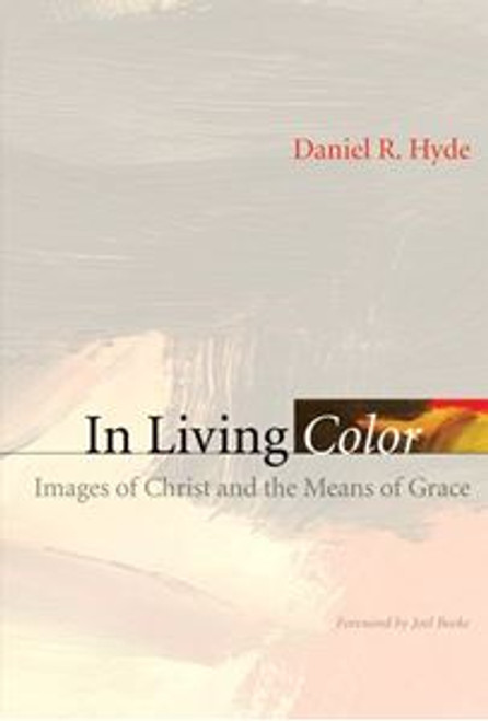 In Living Color: Images of Christ and the Means of Grace (Paperback)