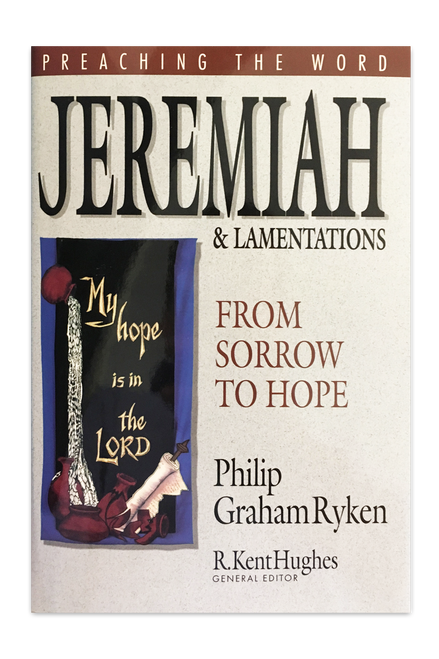 Jeremiah & Lamentations: From Sorrow to Hope (Hardcover)
