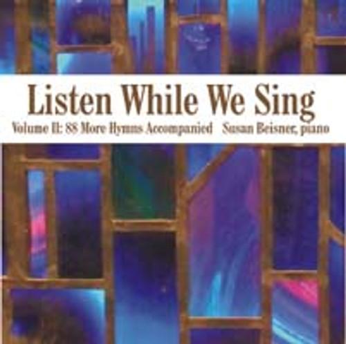 Listen While We Sing, Volume 2 (CD Set)