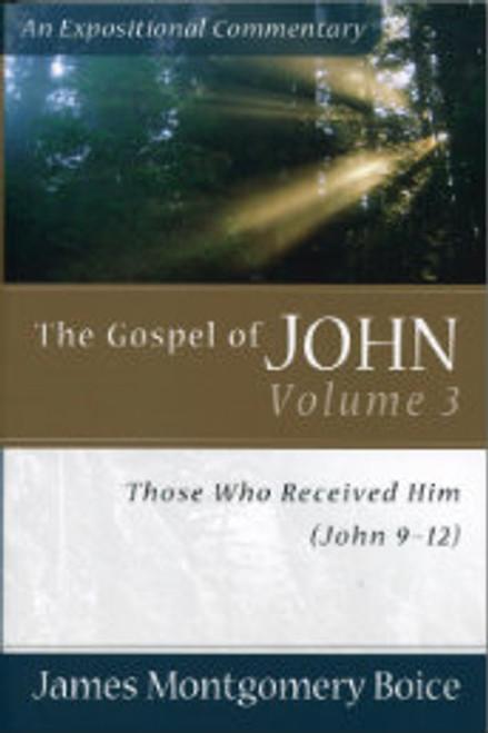 The Gospel of John, Volume 3: John 9-12 (Paperback)