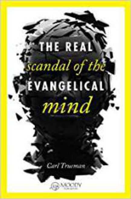 The Real Scandal of the Evangelical Mind (Paperback)