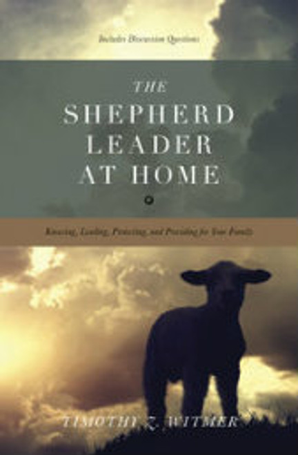 The Shepherd Leader at Home (Paperback)