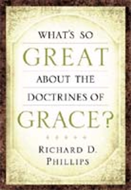 What's So Great about the Doctrines of Grace? (Paperback)
