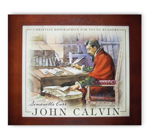 John Calvin - Christian Biographies For Young Readers (Hardcover)