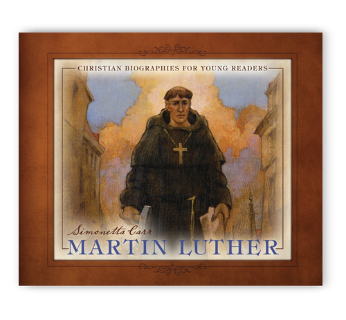 Martin Luther - Christian Biographies For Young Readers (Hardcover)
