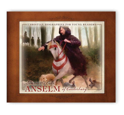 Anselm Of Canterbury - Christian Biographies For Young Readers (Hardcover)