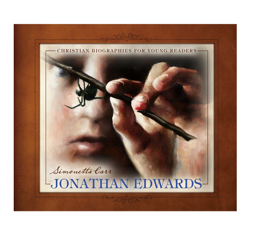 Jonathan Edwards - Christian Biographies For Young Readers (Hardcover)