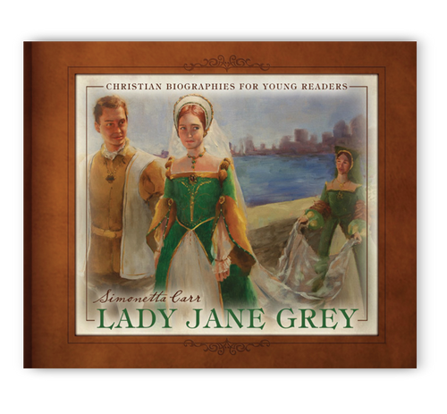 Lady Jane Grey - Christian Biographies For Young Readers (Hardcover)