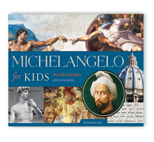 Michelangelo For Kids  His Life And Ideas, With 21 Activities (Paperback)