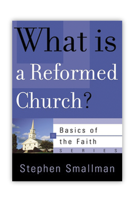 What is a Reformed Church? (Booklet)