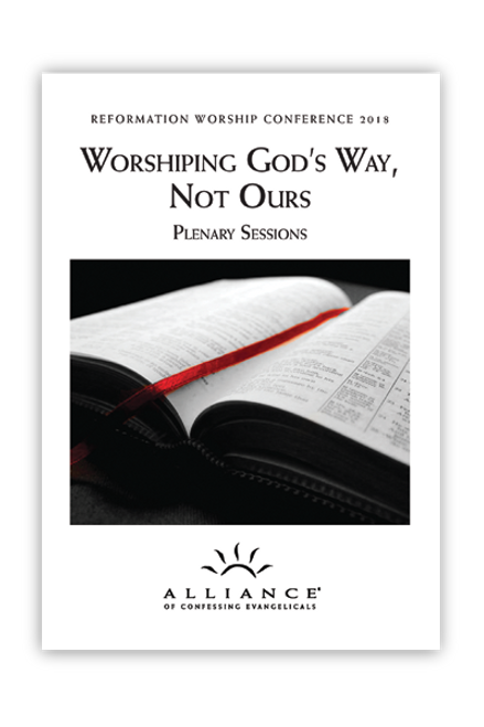 Worshiping God's Way, Not Ours Plenary Messages (mp3 downloads)