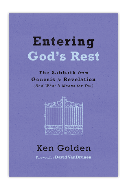 Entering God's Rest: The Sabbath from Genesis to Revelation—And What It Means for You (eBook)
