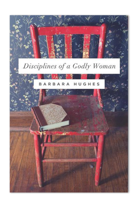Disciplines of a Godly Woman (Paperback)