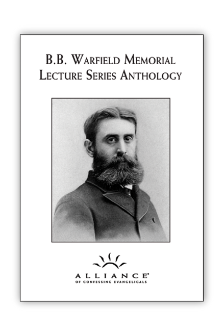 B. B. Warfield Memorial Lecture Series Anthology (mp3 Set Download)