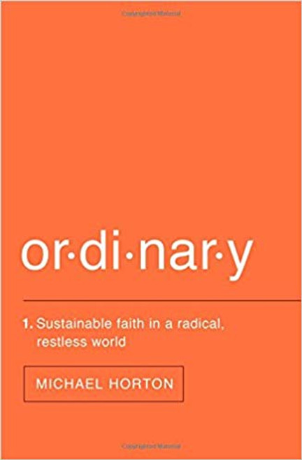 Ordinary: Sustainable Faith in a Radical, Restless World (Paperback)