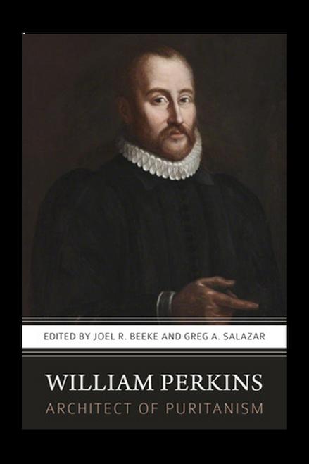 William Perkins: Architect of Puritanism