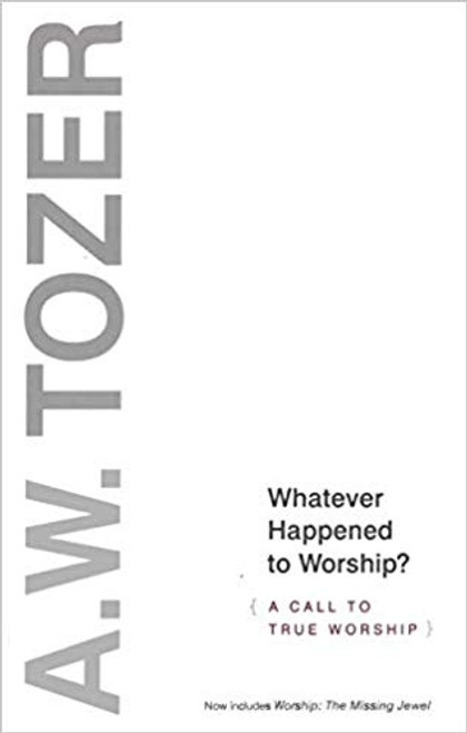Whatever Happened to Worship? (Paperback)