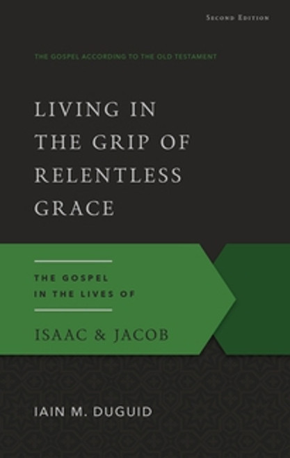 Living in the Grip of Relentless Grace (Paperback)