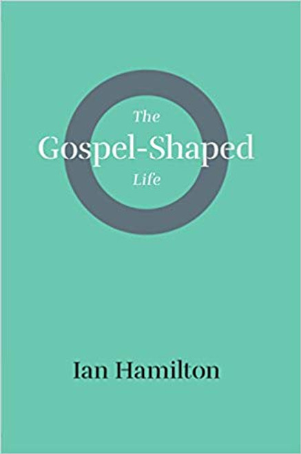 The Gospel Shaped Life (Paperback)