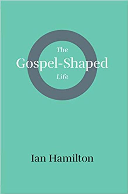 The Gospel-Shaped Life (Paperback)