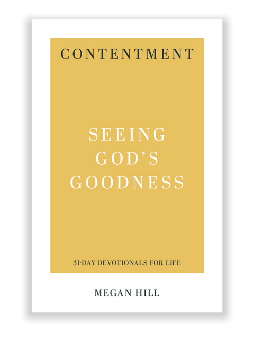 Contentment: Seeing God's Goodness (Paperback)